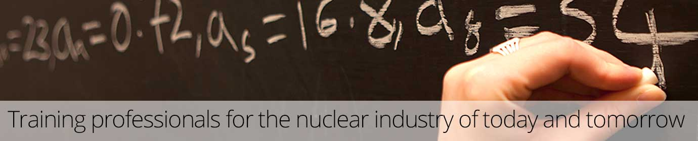 Training professionals for the nuclear industry of today and tomorrow.